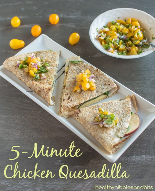 Five Ingredient Fridays 5 Minute Chicken Quesadilla Healthy Nibbles