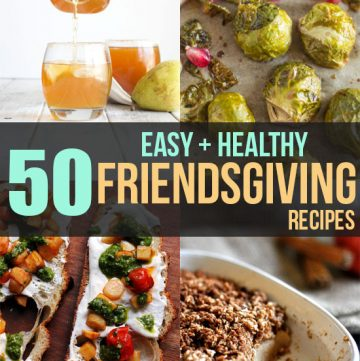 50 Easy and Healthy Friendsgiving Recipes