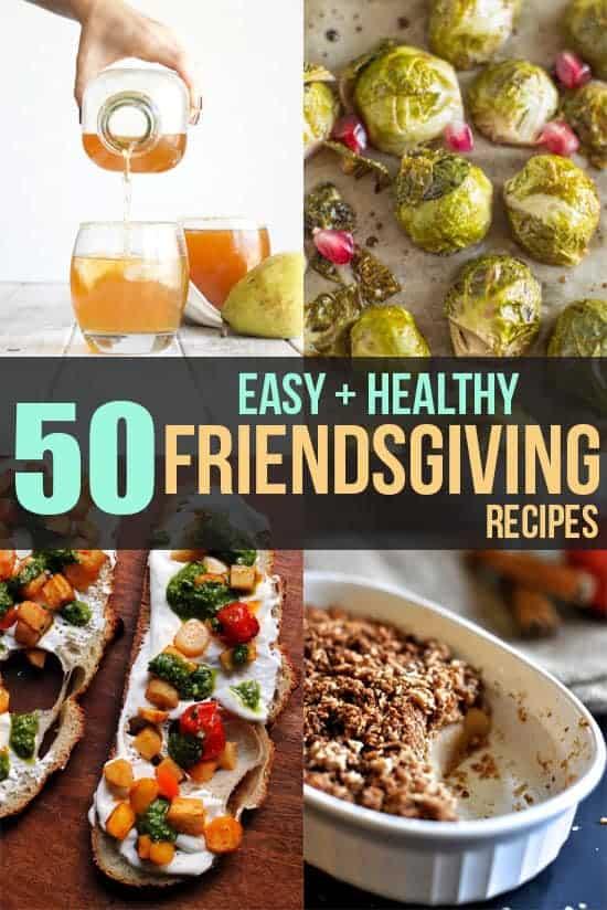 50 Easy and Healthy Friendsgiving Recipes   healthynibblesandbits.com