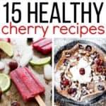 15 Healthy Cherry Recipes for Summer   healthynibblesandbits.com