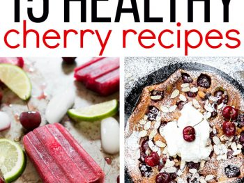 15 Healthy Cherry Recipes for Summer | healthynibblesandbits.com