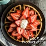 June Produce Guide + Recipes by @healthynibs