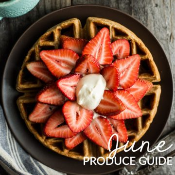 What to Cook in June: A Produce Guide